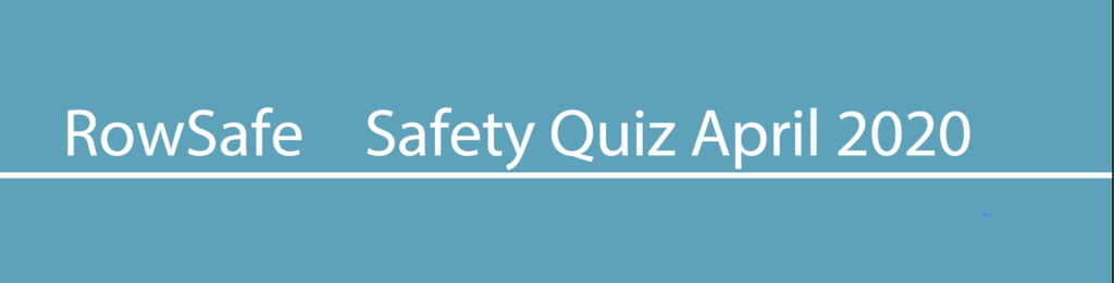 Rowing Safety Quiz April 2020
