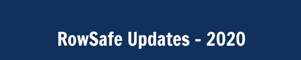 RowSafe Updates 2020